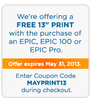 Free 13 inch print with purchase of an EPIC product